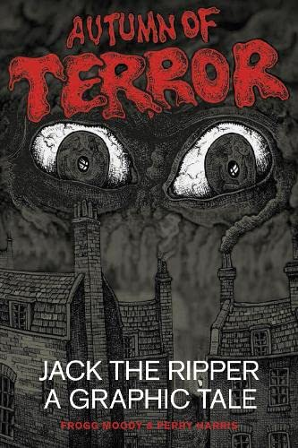 9780750954532: Autumn of Terror: Jack the Ripper - A Graphic Tale