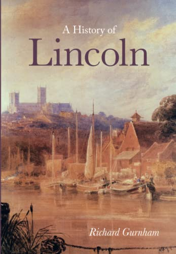 9780750955560: A History of Lincoln