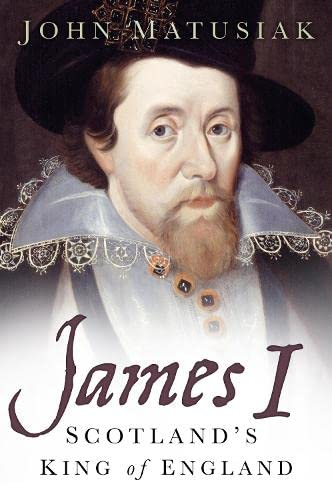 9780750955621: James I: Scotland's King of England