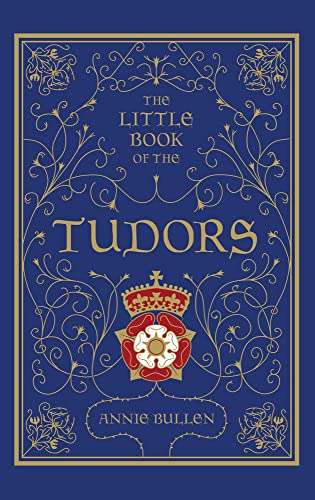 9780750955751: The Little Book of the Tudors