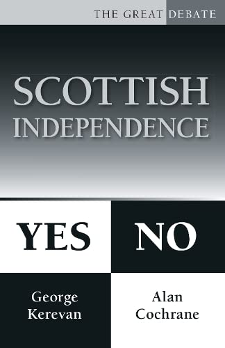 9780750955836: Scottish Independence: Yes or No (The Great Debate)