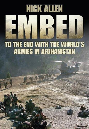 9780750955843: Embed To the End with the World's Armies in Afghanistan