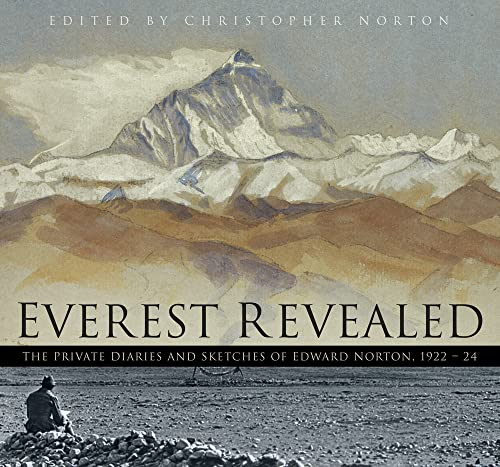 9780750955850: Everest Revealed: The Private Diaries and Sketches of Edward Norton, 1922-24