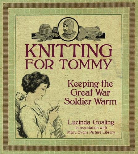 9780750955966: Knitting for Tommy: Keeping the Great War Soldier Warm