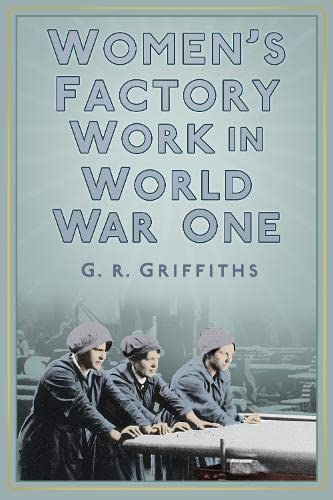 9780750956277: Women's Factory Work in World War One