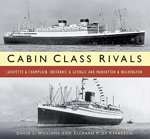 9780750956598: Cabin Class Rivals: Lafayette & Champlain, Britannic & Georgic and Manhattan & Washington