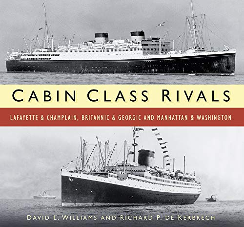 9780750956598: Cabin Class Rivals: Lafayette & Champlain, Britannic & Georgic and Manhattan & Washington