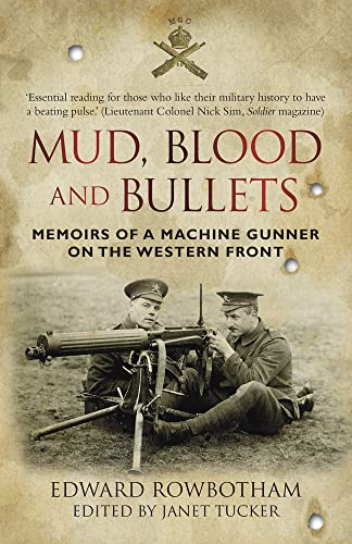 9780750956611: Mud, Blood and Bullets: Memoirs of a Machine Gunner on the Western Front