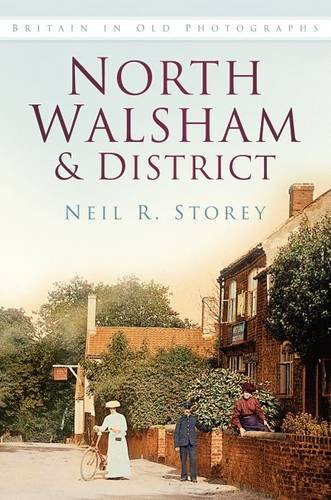 9780750956703: North Walsham & District In Old Photographs