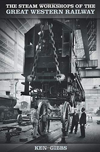 9780750959124: The Steam Workshops of the Great Western Railway