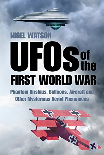 9780750959148: UFOs of the First World War: Phantom Airships, Balloons, Aircraft and Other Mysterious Aerial Phenomena