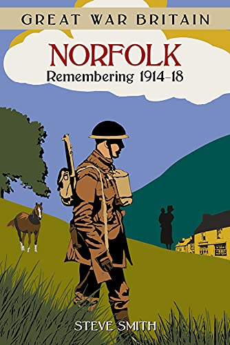 9780750959193: Great War Britain Norfolk: Remembering 1914-18
