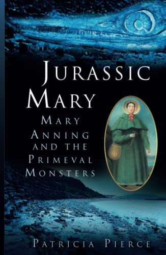9780750959247: Jurassic Mary: Mary Anning and the Primeval Monsters
