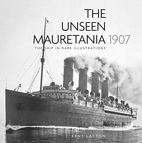 9780750959575: The Unseen Mauretania (1907): the Ship in Rare Illustrations