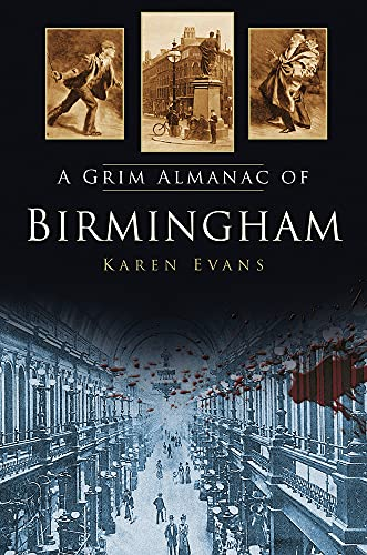 9780750959605: A Grim Almanac of Birmingham (Grim Almanacs)