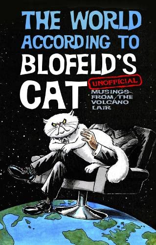 9780750959612: The World According to Blofeld's Cat: Unofficial Musings from the Volcano Lair