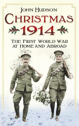 Christmas 1914: The First World War At Home & Abroad