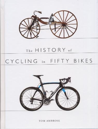 9780750960601: The History of Cycling in Fifty Bikes