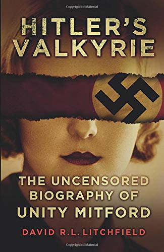 9780750960885: Hitler's Valkyrie: The Uncensored Biography of Unity Mitford