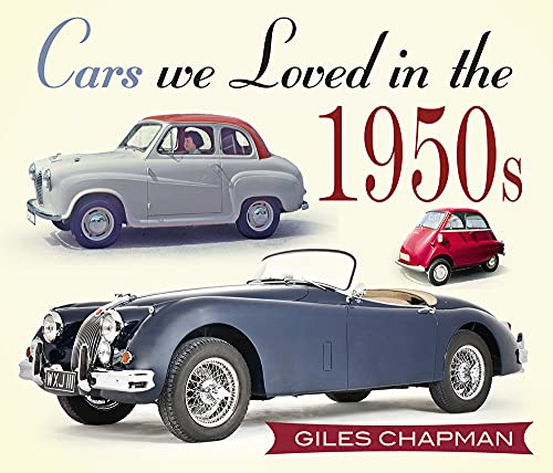 9780750961004: Cars We Loved in the 1950s
