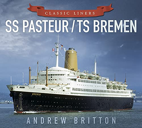 9780750961011: SS Pasteur/TS Bremen (Classic Liners)