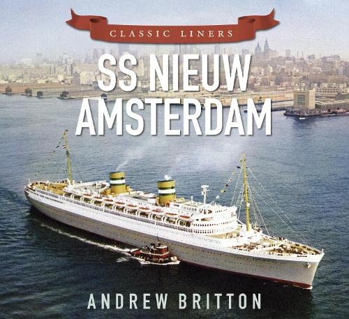 9780750961028: SS Nieuw Amsterdam (Classic Liners)