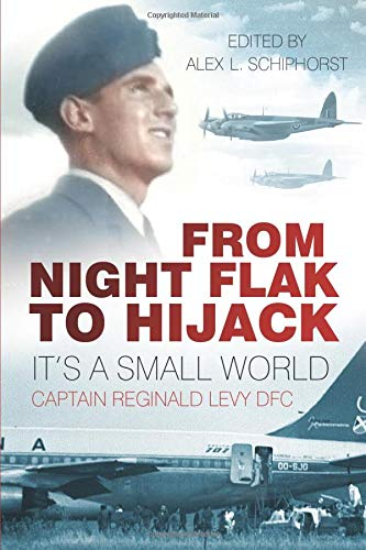 9780750961042: From Night Flak to Hijack: It's a Small World