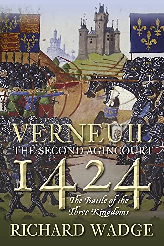 9780750961134: Verneuil 1424: The Second Agincourt: the Battle of the Three Kingdoms