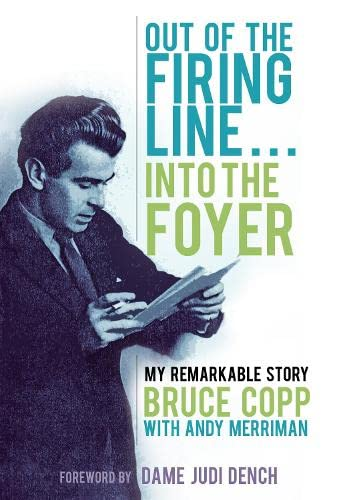 9780750961349: Out of the Firing Line . . . Into the Foyer: My Remarkable Story