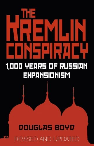 9780750961394: The Kremlin Conspiracy: 1,000 Years of Russian Expansionism