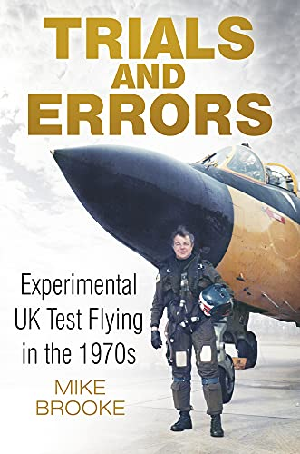 9780750961608: Trials and Errors: Experimental Uk Test Flying in the 1970s