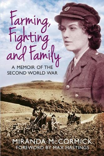 9780750961837: Farming, Fighting and Family: A Memoir of the Second World War