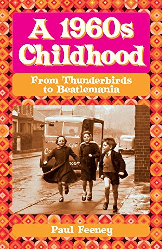 9780750961929: A 1960s Childhood: From Thunderbirds to Beatlemania