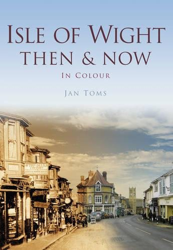 9780750962063: Isle of Wight Then & Now (Then & Now (History Press))