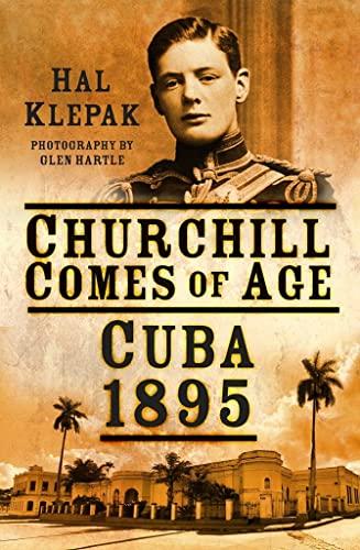 9780750962254: Churchill Comes of Age: Cuba 1895