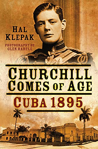 9780750962254: Churchill Comes of Age: Cuba 1895