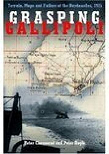 9780750962261: Grasping Gallipoli: Terrain Maps and Failure at the Dardanelles, 1915