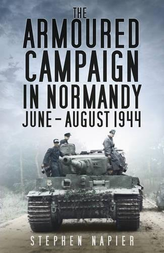9780750962704: Armoured Campaign in Normandy, June-August, 1944