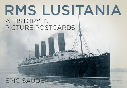 9780750962803: Rms Lusitania: A History in Picture Postcards