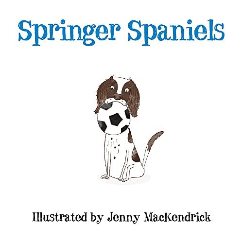 9780750963985: Springer Spaniels (Dogs)