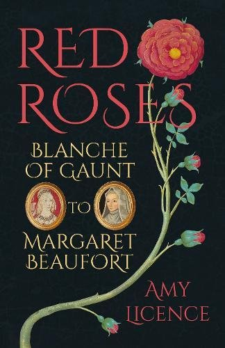 9780750964005: Red Roses: Blanche of Gaunt to Margaret Beaufort
