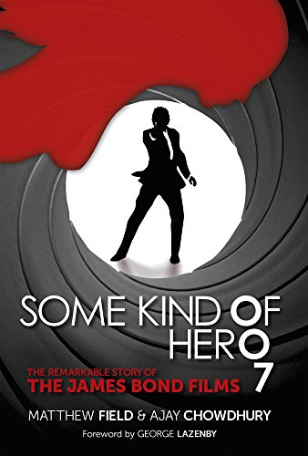 9780750964210: Some Kind of Hero: The Remarkable Story of the James Bond Films