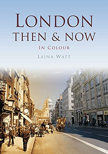 9780750964968: London: Then & Now In Colour