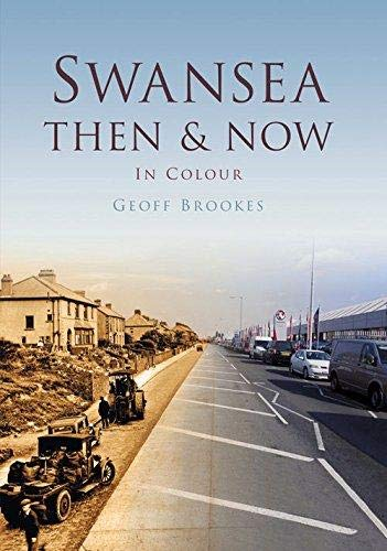 9780750965033: Swansea: Then & Now In Colour