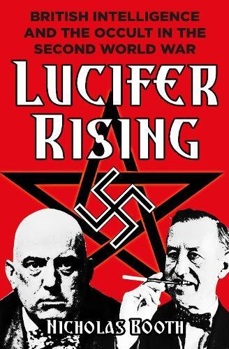 9780750965118: Lucifer Rising: British Intelligence and the Occult in the Second World War