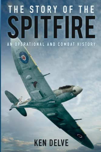 9780750965286: The Story of the Spitfire: An Operational and Combat History
