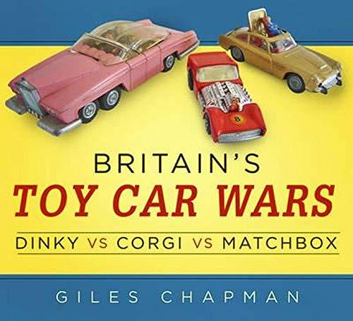 Britain s Toy Car Wars: Dinky vs Corgi vs Matchbox (Paperback)