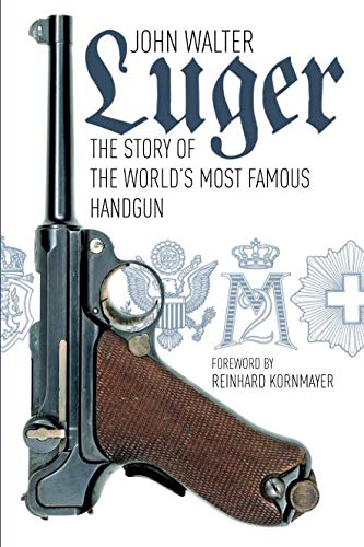 9780750966276: Luger: The Story of the World's Most Famous Handgun