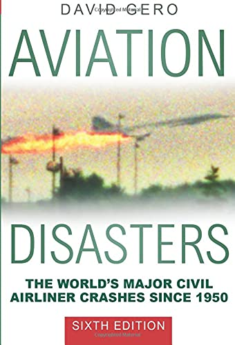 9780750966337: Aviation Disasters: The World's Major Civil Airliner Crashes Since 1950