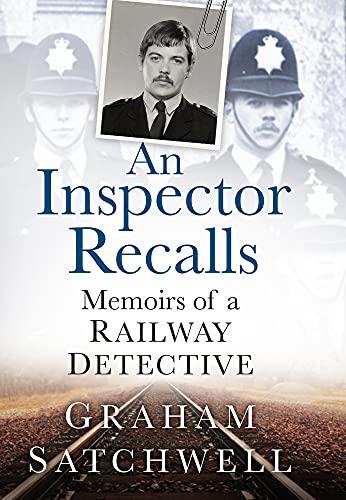 9780750966405: An Inspector Recalls: Memoirs of a Railway Detective